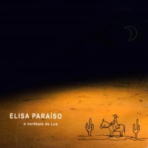 Elisa Paraíso - Nordeste de lua - 2007