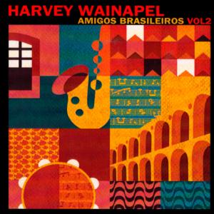 Harvey Wainapel - Amigos brasileiros - vol2 - 2007