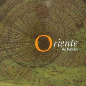 Rai Medrado - Oriente - 2007