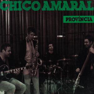Chico Amaral - Província - 2012