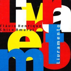 Flávio Henrique e Chico Amaral - Livramento - 2002