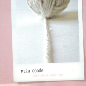Mila Conde - Labirinto em linha reta - 2004