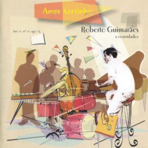 Roberto Guimarães e convidados - Amor certinho - 2003