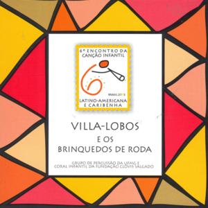 Grupo de Percussão da UFMG e Coral Infantil da Fundação Clóvis Salgado - Villa Lobos e os Brinquedos de Roda - 2003