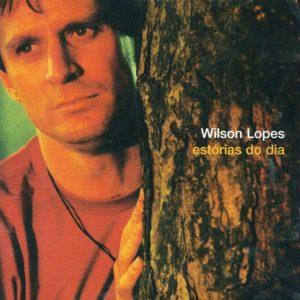 Wilson Lopes - Estórias do Dia - 2000