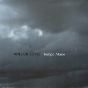 Wilson Lopes - Tempo maior - 2006